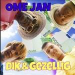 Dik Gezellig - Ome Jan  CD-Single