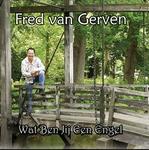 Fred van Gerven - Wat ben jij een engel  CD-Single