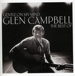 Glen Campbell - Gentle On My Mind: The Best Of  CD