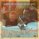 Django Wagner & Wolter Kroes - Wij Gaan Door  CD-Single