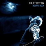 Phil Bee's Freedom - Memphis Moon  CD