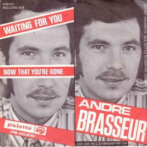 André Brasseur ?- Waiting For You / Now That You're Gone