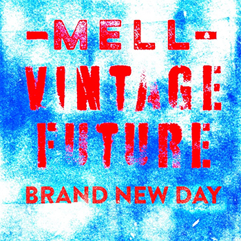 Mell & Vintage Future - Forever